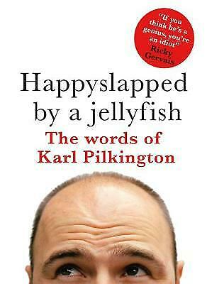 £3.49 • Buy Happyslapped By A Jellyfish: The Words Of Karl Pilkington By Karl Pilkington