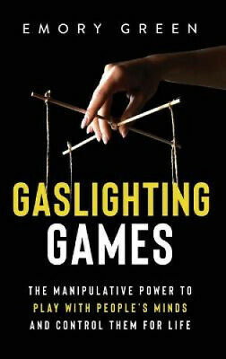 £18.80 • Buy Gaslighting Games: The Manipulative Power To Play With People's Minds And