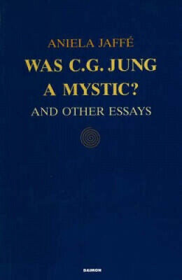 Was C.G.Jung A Mystic?: And Other Essays By Aniela Jaffe • 19.32£