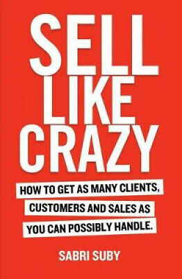 £17.24 • Buy Sell Like Crazy: How To Get As Many Clients, Customers And Sales As You Can