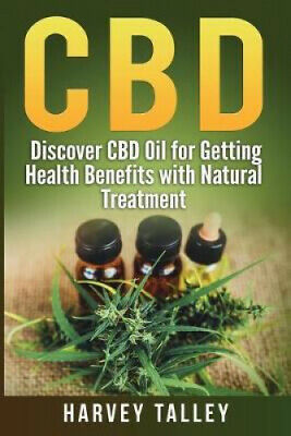 £12.37 • Buy CBD: Discover CBD Oil For Getting Health Benefits With Natural Treatment