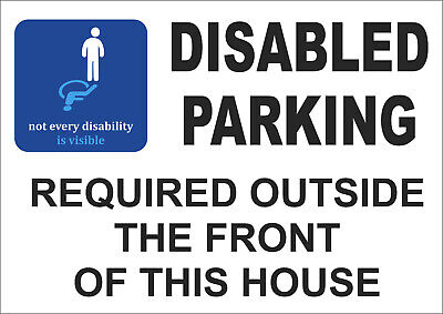 £3.18 • Buy Not Every Disability Is Visible - Disabled Parking Required Outside House Sign