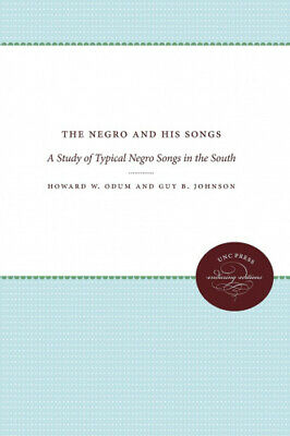 £28.93 • Buy The Negro And His Songs: A Study Of Typical Negro Songs In The South