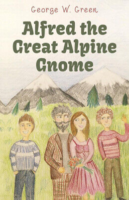 £10.37 • Buy Alfred The Great Alpine Gnome By George W. Green