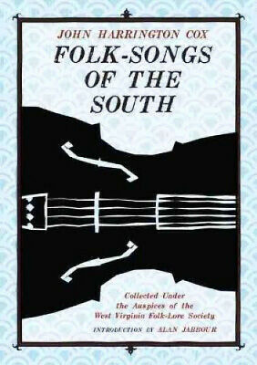 £19.79 • Buy Folk-Songs Of The South: Collected Under The Auspices Of The West Virginia