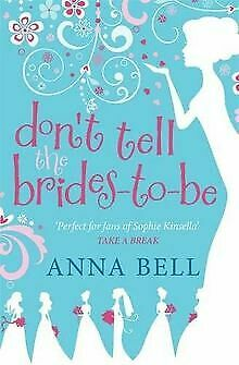 £4.34 • Buy Don't Tell The Brides-to-Be By Bell, Anna | Book | Condition Good