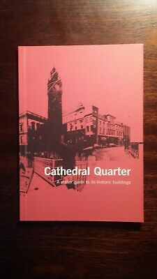 Cathedral Quarter, Belfast - Guide To Historic Buildings (2008) • 6£