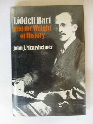 £25 • Buy MEARSHEIMER, JOHN: LIDDELL HART AND THE WEIGHT OF HISTORY 1988 Hardcover