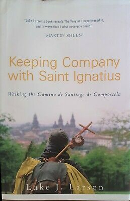 £0.99 • Buy Keeping Company With Saint Ignatius: Walking The Camino De Santiago