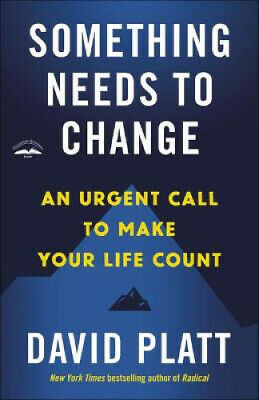 £11.23 • Buy Something Needs To Change: An Urgent Call To Make Your Life Count By David Platt