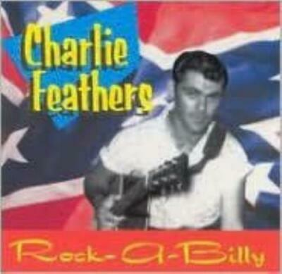£20.79 • Buy Charlie Feathers: Rare & Unissued Recordings (cd.)