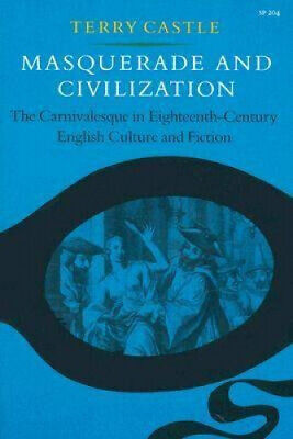 £27.87 • Buy Masquerade And Civilization: The Carnivalesque In Eighteenth-Century English