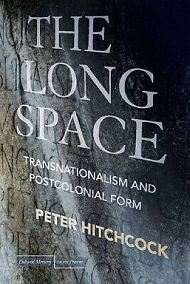 £58.75 • Buy The Long Space: Transnationalism And Postcolonial Form (Cultural Memory In The