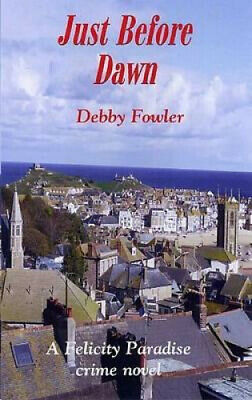 £10.60 • Buy Just Before Dawn (Felicity Paradise Crime Novel) By Debby Fowler