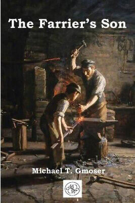 £15.07 • Buy The Farrier's Son By Michael Gmoser