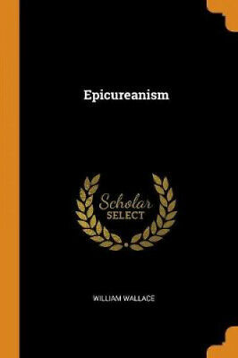£16.41 • Buy Epicureanism By William Wallace