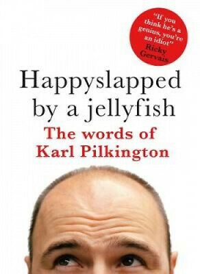 £32.29 • Buy Happyslapped By A Jellyfish: The Words Of Karl Pilkington By Karl Pilkington