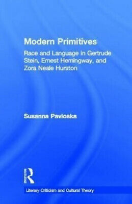 £92.14 • Buy Modern Primitives: Race And Language In Gertrude Stein, Ernest Hemingway And