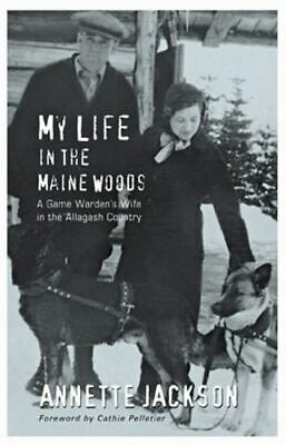 $9.32 • Buy My Life In The Maine Woods: A Game Warden's Wife In The Allagash Country