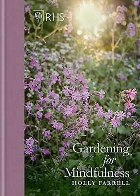 £9.21 • Buy RHS Gardening For Mindfulness, The Royal Horticultural Society,Farrell, Holly, N