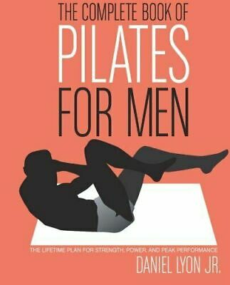 £8.49 • Buy The Complete Book Of Pilates For Men: The Lifetime Plan For Strength, Power & Pe