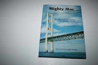 $11.99 • Buy Mighty Mac : The Official Picture History Of The Mackinac Bridge