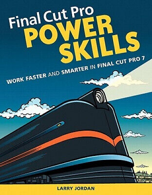 £35.21 • Buy Final Cut Pro Power Skills: Work Faster And Smarter In Final Cut Pro 7