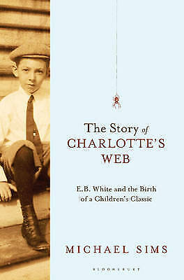£4.80 • Buy TheStory Of Charlotte's Web E. B. White And The Birth Of , Excellent, Hardcover