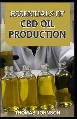 £16.95 • Buy Essentials Of CBD Oil Production: The Ultimate Guide To Starting A Profitable