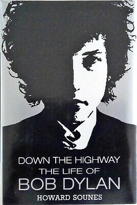 £5 • Buy Howard Sounes - Down The Highway: The LIfe Of Bob Dylan. 2001.