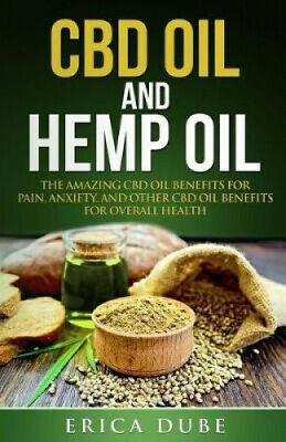 £18.33 • Buy CBD Oil And Hemp Oil The Amazing CBD Oil Benefits For Pain, Anxiety, And Other