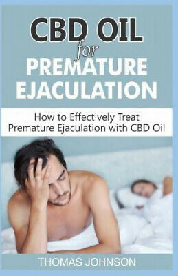 £14.22 • Buy CBD Oil For Premature Ejaculation: How To Effectively Treat Premature