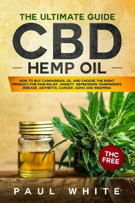 £16.88 • Buy CBD Hemp Oil: The Ultimate GUIDE. HOW To BUY Cannabidiol Oil And CHOOSE The