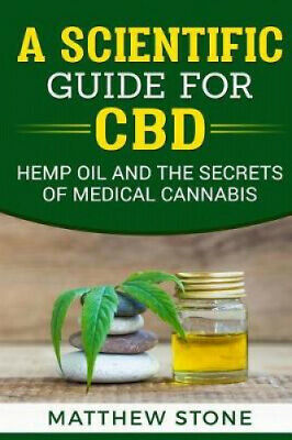 £21.56 • Buy A Scientific Guide For CBD: Hemp Oil, Disease Healing, Pain Relief And The