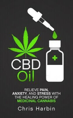 £13.27 • Buy CBD Oil: Relieve Pain, Anxiety, And Stress With The Healing Power Of Medicinal