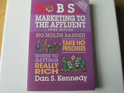 £5 • Buy No B.S. Marketing To The Affluent: Third Edition -  Dan S. Kennedy Brand New