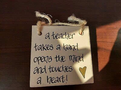 £1.50 • Buy A Teacher Takes A Hand Opens The Mind And Touches The Heart Wooden Sign/Decor