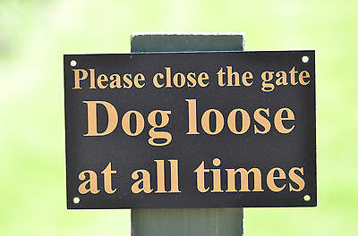 £3.11 • Buy PLEASE CLOSE THE GATE DOG LOOSE AT ALL TIMES Foamex Sign Or Sticker 160mmx100mm