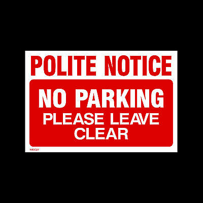 Polite Notice - No Parking Please Keep Clear - Plastic Sign Or Sticker (MISC27) • 1.29£