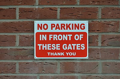 £2.99 • Buy NO PARKING IN FRONT OF THESE GATES THANK YOU Polite Notice Sign/sticker 3 Sizes