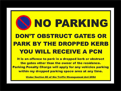 NO PARKING DON'T OBSTRUCT GATES PARK BY KERB COUNCIL/POLICE TRAFFIC ACT A4 Sign • 3.99£