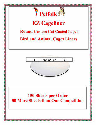 $74.95 • Buy 150ct Round Bird Cage Liners Round Coated Cut To Order From 12  To 18