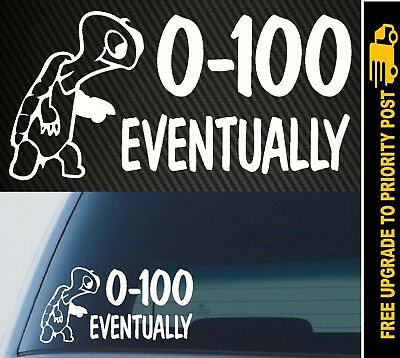 AU6.90 • Buy 0-100 Eventually Sticker Decal Funny Slow Car Bumper Ute Truck JDM 4X4