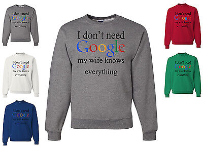 $24.99 • Buy I Don't Need Google My Wife Knows Everything Funny Crewneck Sweatshirt