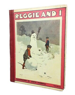 JOHN HASSALL -REGGIE AND I By EDWARD SHIRLEY- THOMAS NELSON & SON CHILDRENS BOOK • 20£