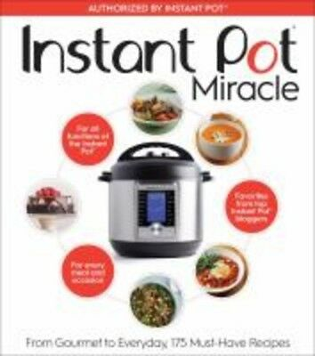 $22.75 • Buy Instant Pot Miracle : From Gourmet To Everyday, 175 Must-Have Recipes