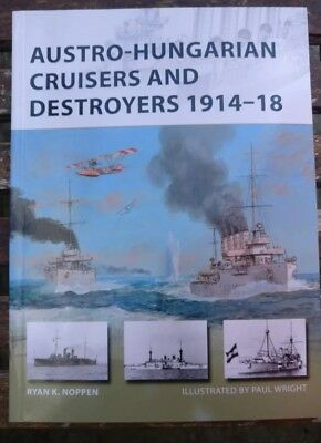Austro-Hungarian Cruisers And Destroyers 1914-18 By Ryan K. Noppen (Paperback, … • 6.99£
