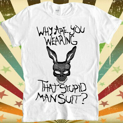 £8.80 • Buy Donnie Darko Why You Wearing That Stupid Man Suit Retro Unisex T Shirt 1928
