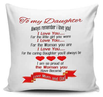 To My Daughter Always Remember I Love You! Love Mum & Dad Cushion Cover • 7.99£