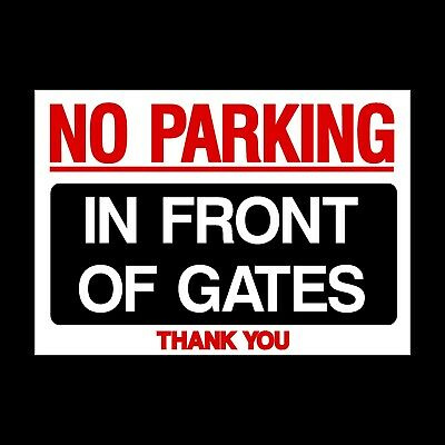 £1.79 • Buy No Parking In Front Of Gates - Plastic Sign, Sticker - A5, A4 - (MISC87)
